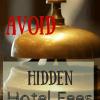 hidden hotel fees
