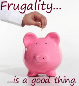 frugality is a good thing