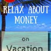 relax about money