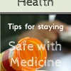 staying safe with medicine