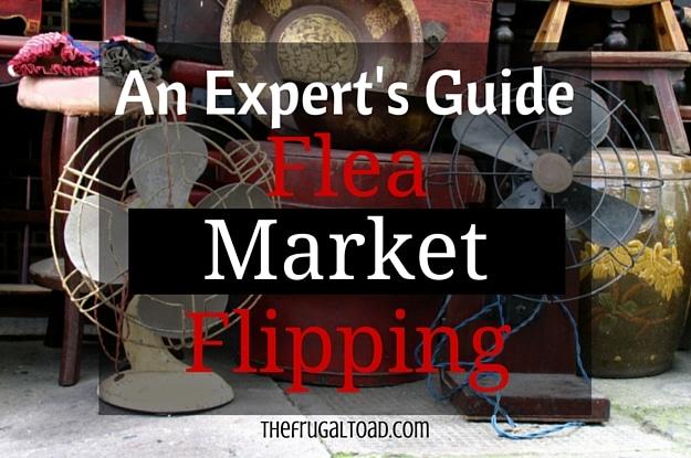 An Expert Flipper's Guide to Making Money Flea Market Flipping