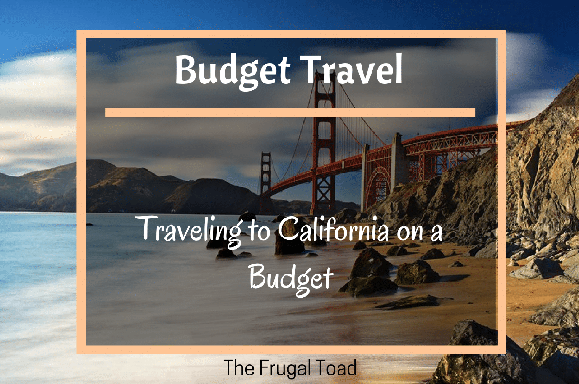 How to Travel to California on a Budget