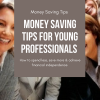 money saving tips for young professionals