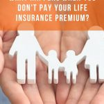 What-happens-when-you-dont-pay-your-life-insurance-premium